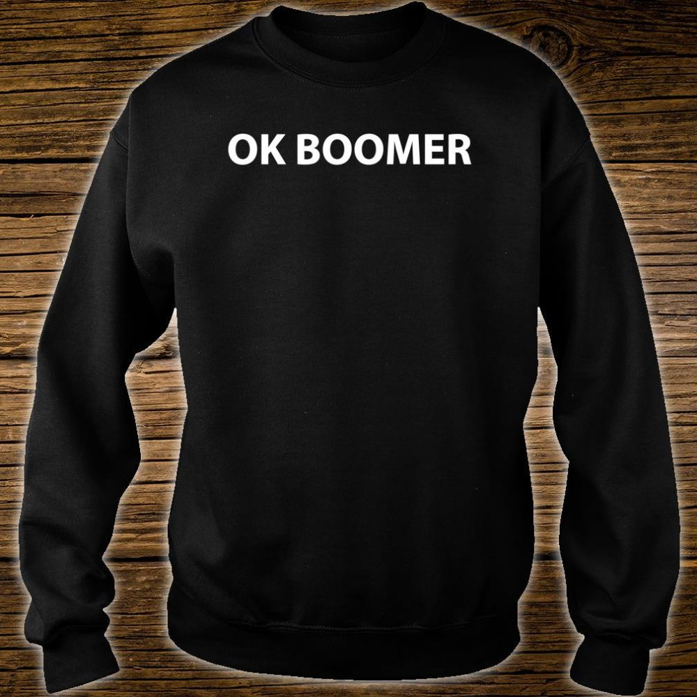 OK Boomer Shirt sweater
