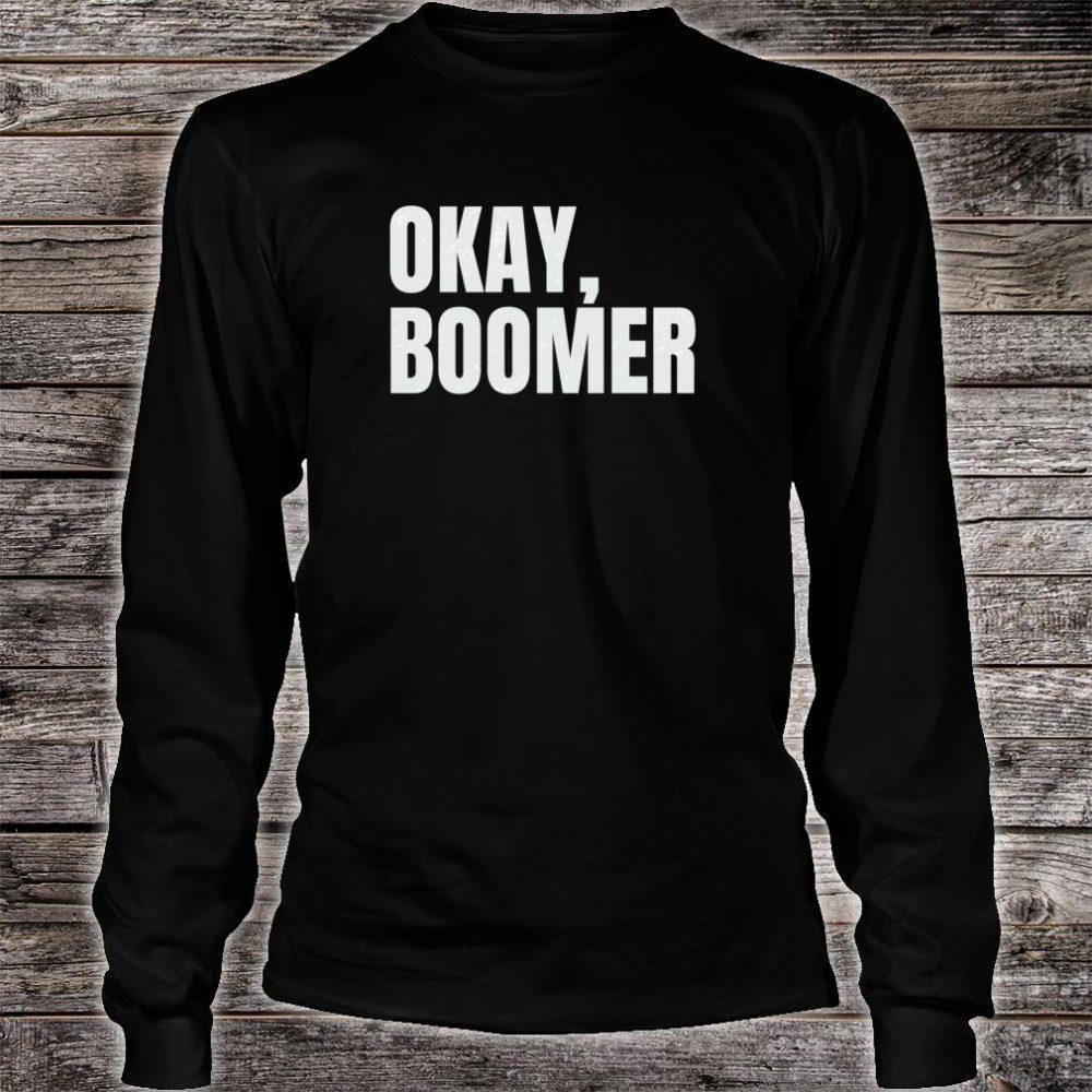 Okay, Boomer Shirt long sleeved