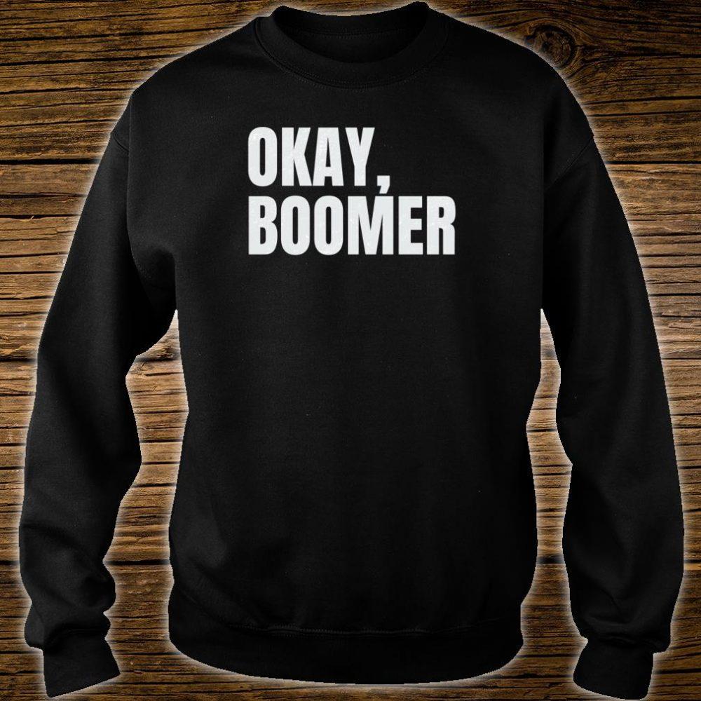 Okay, Boomer Shirt sweater