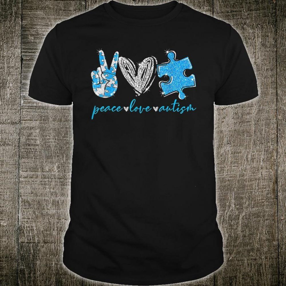 Peace Love Autism Shirt