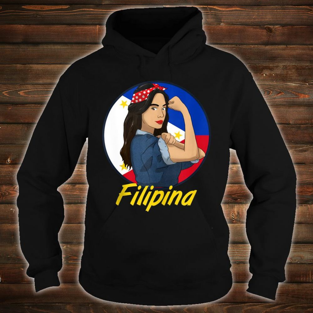 Philippines Pinay Filipina Pride Strong Proud I Shirt hoodie