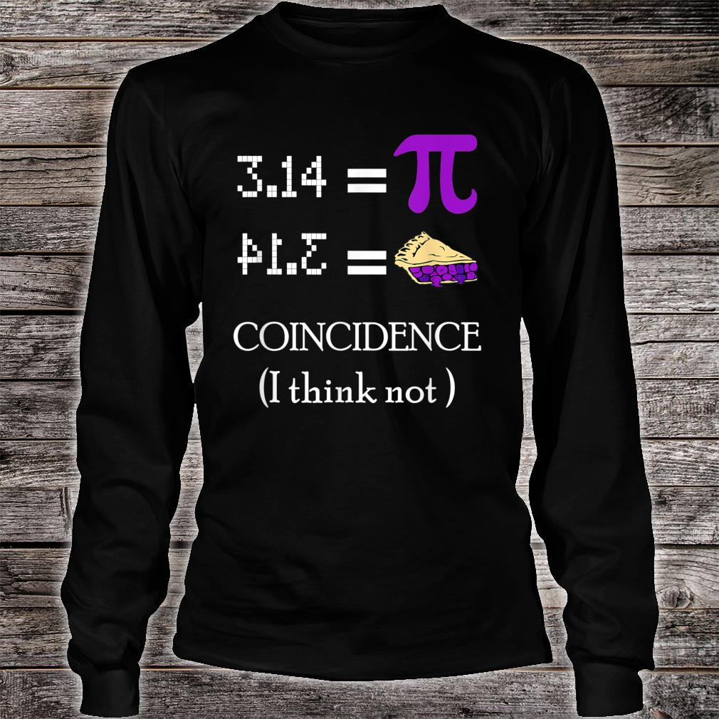 Pi Equals Pie Coincidence I Think Not Pi Day 2020 Shirt long sleeved
