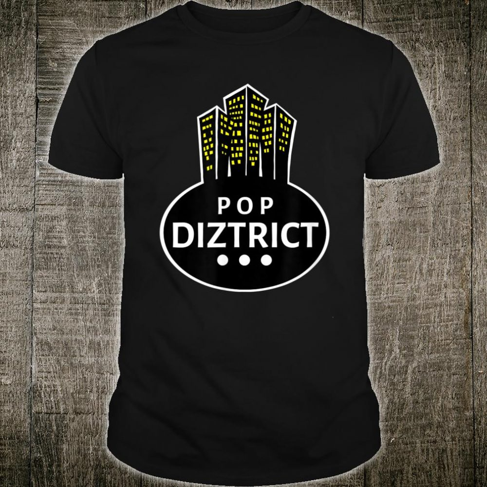 Pop Diztrict Shirt