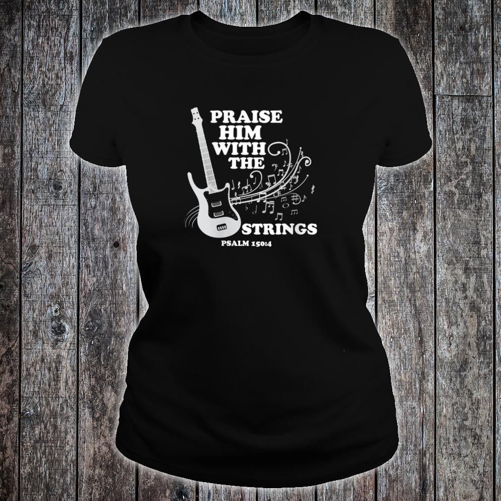 Praise Him With Strings Shirt ladies tee