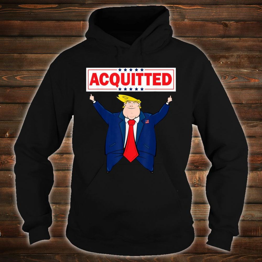 President Trump Acquitted Shirt Donald Trump 2020 Acquittal Shirt hoodie