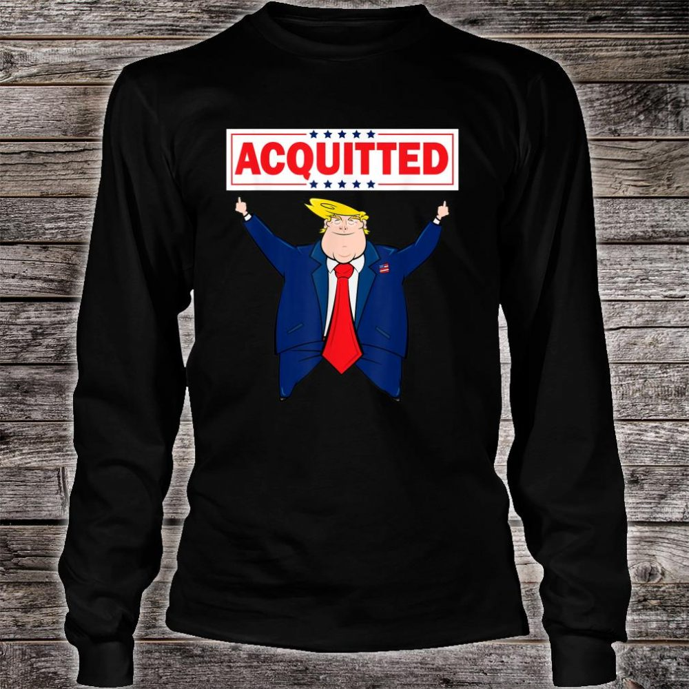 President Trump Acquitted Shirt Donald Trump 2020 Acquittal Shirt long sleeved