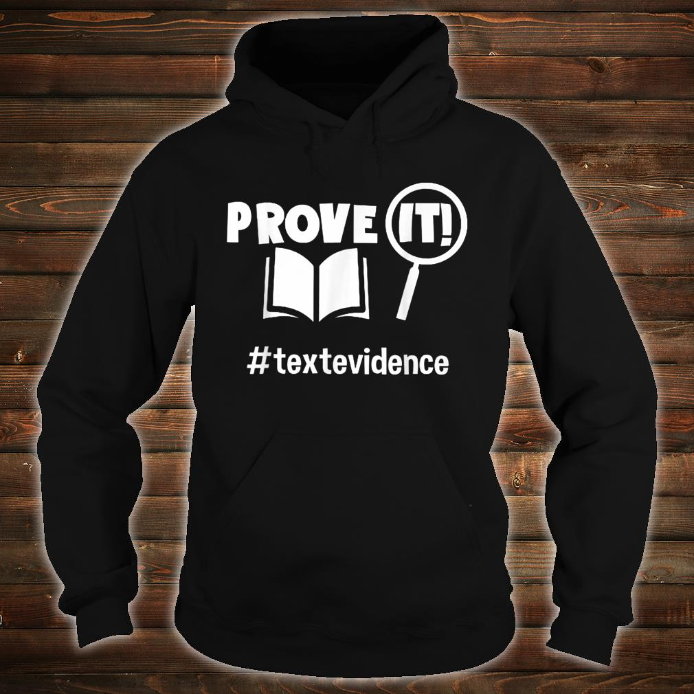 Prove It Textevidence Shirt hoodie
