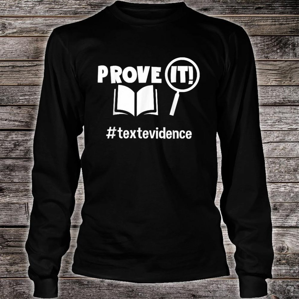 Prove It Textevidence Shirt long sleeved