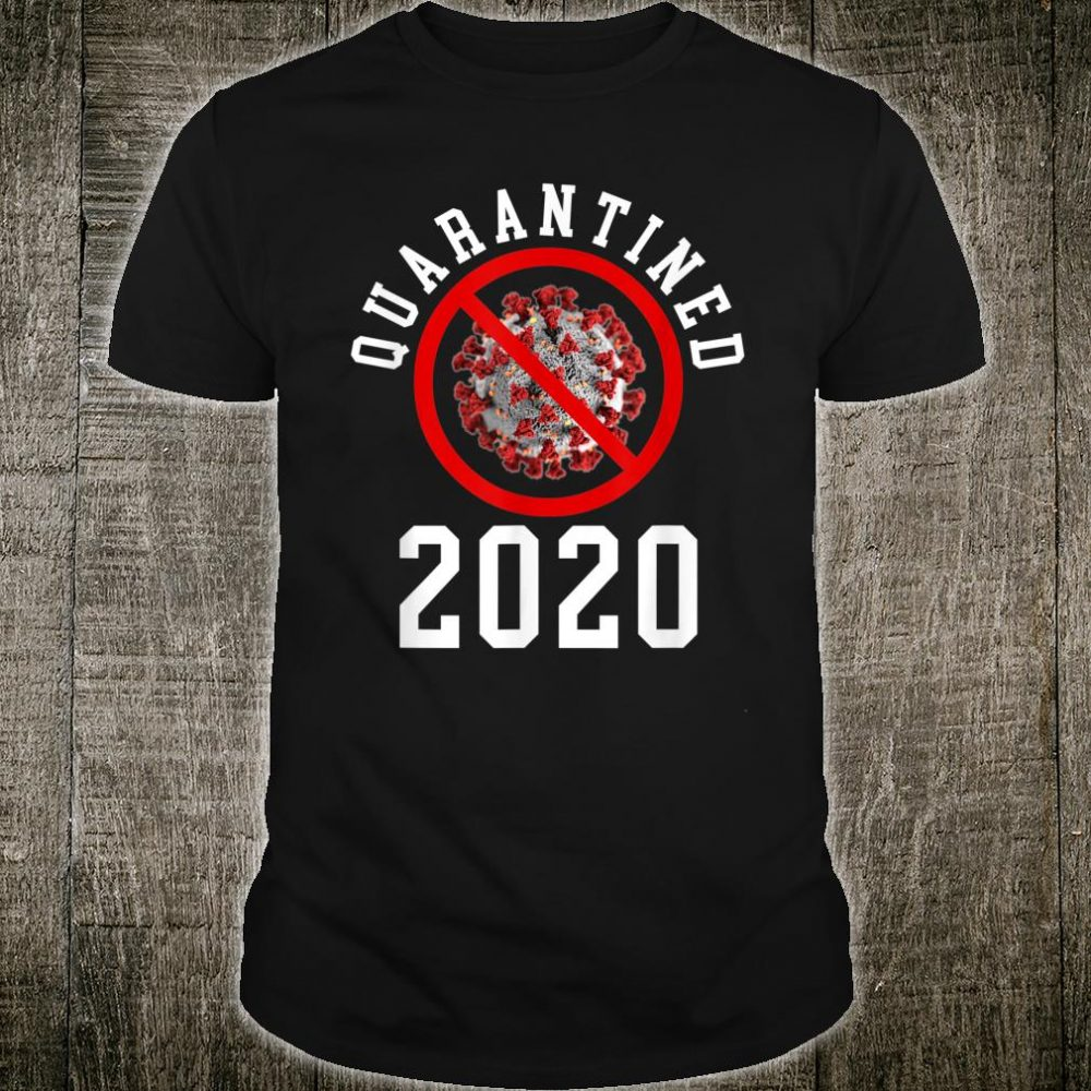 Quarantined 2020 Survived Apocalypse Shirt