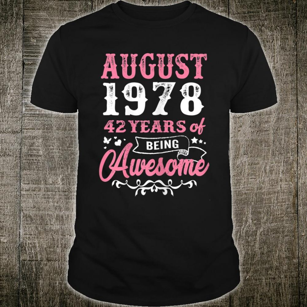 Queen 42nd Birthday Queens are born in August 1978 Shirt