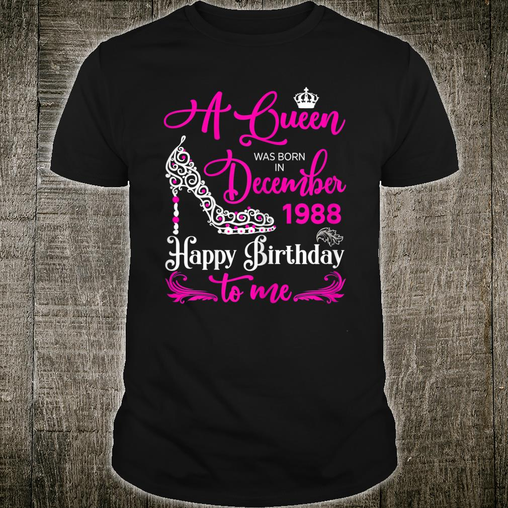 Queens are born in December 1988 Shirt