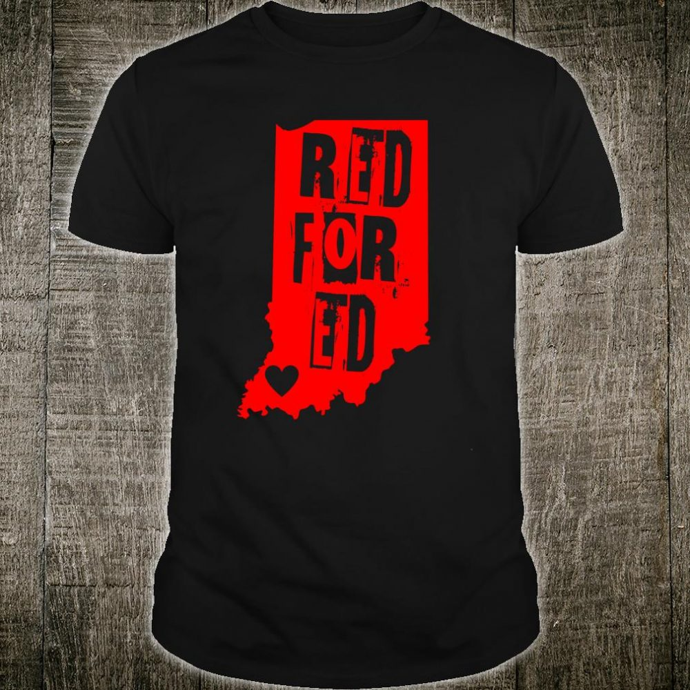 Red For Ed Indiana State Teachers Strike Shirt