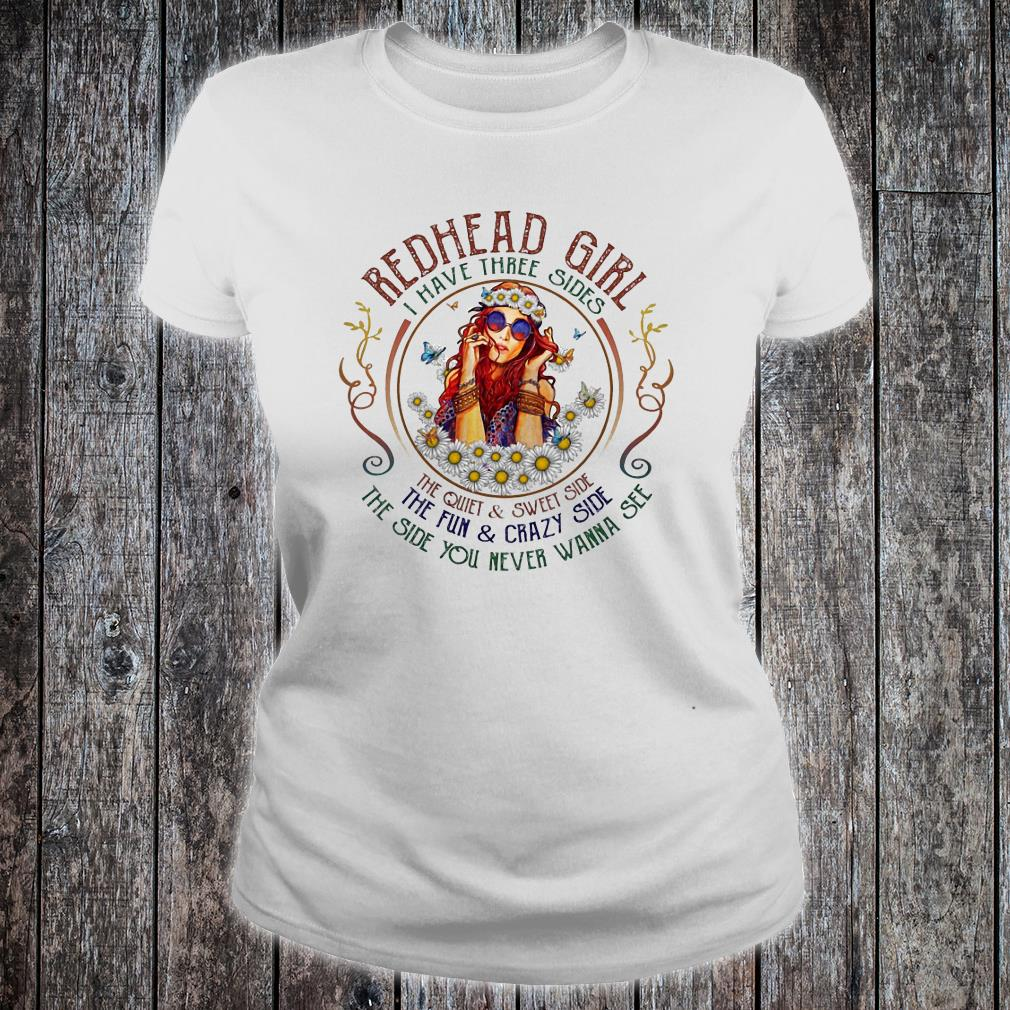 Redhead girl I have three sides the quiet and sweet shirt ladies tee