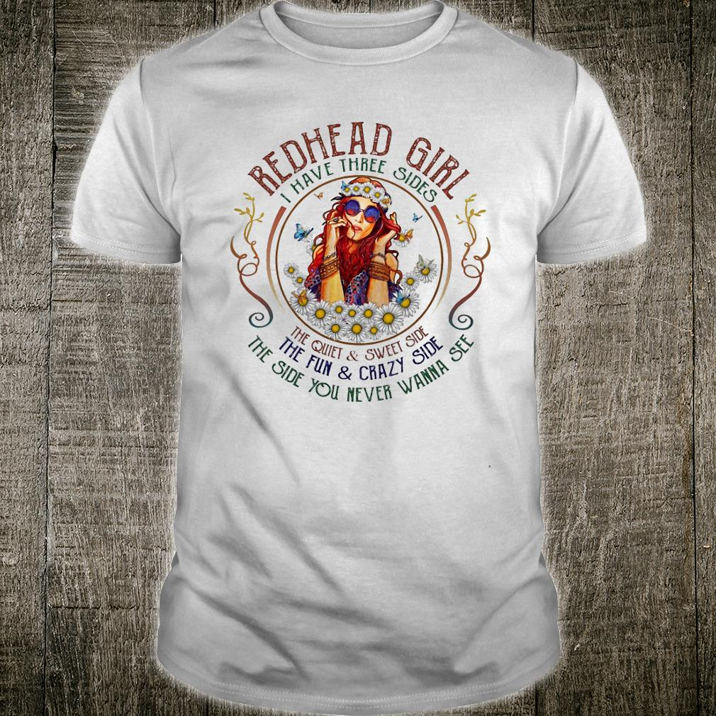 Redhead girl I have three sides the quiet and sweet shirt