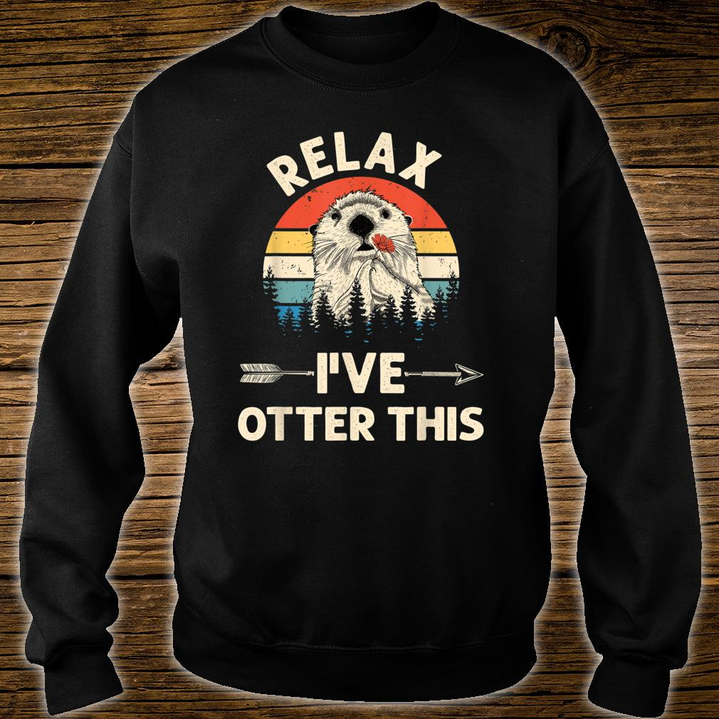 Relax I've Otter This Shirt sweater