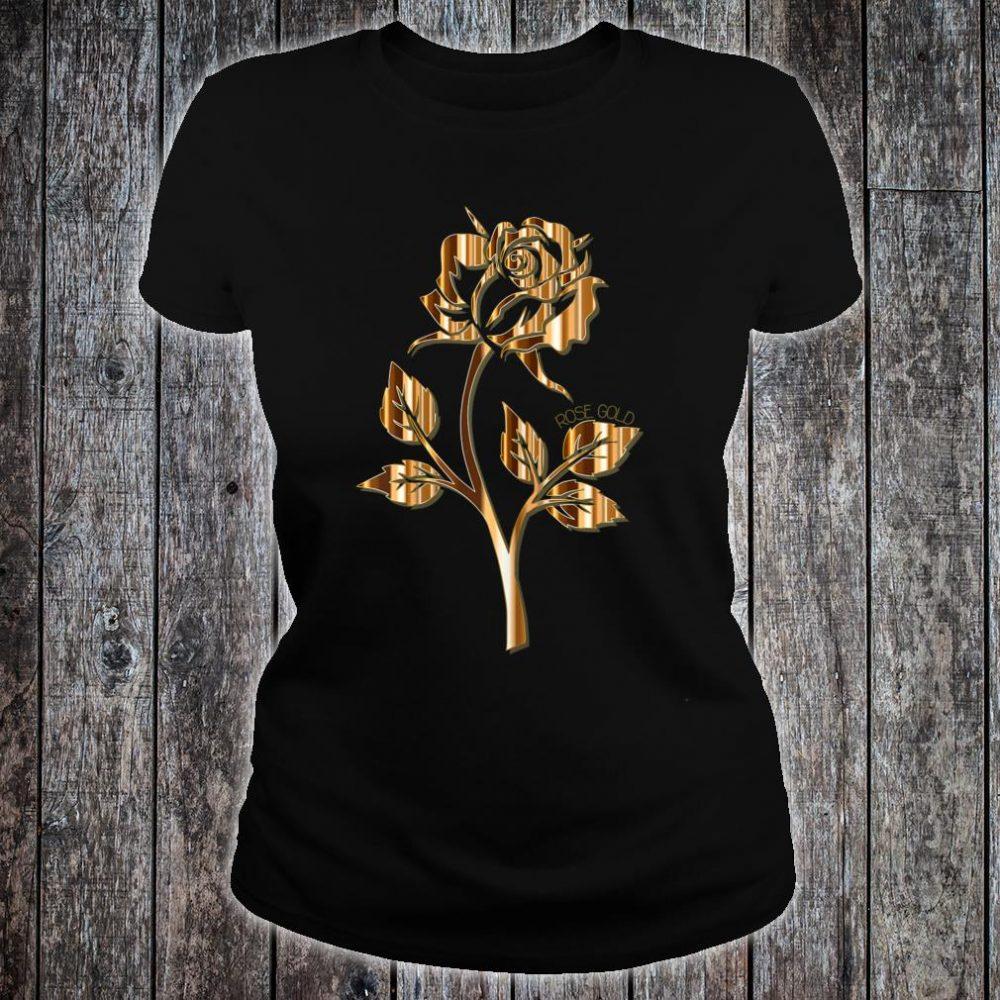 Rose Gold Rose Shirt ladies tee