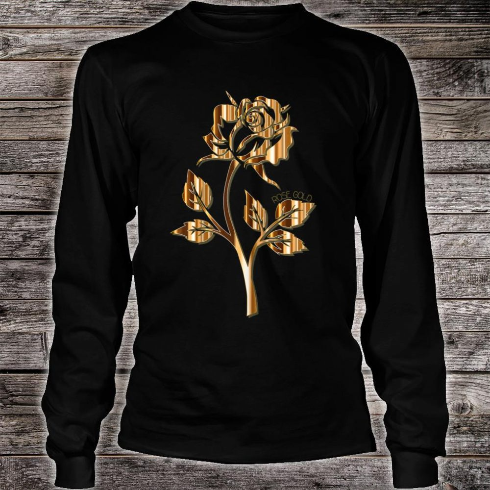 Rose Gold Rose Shirt long sleeved