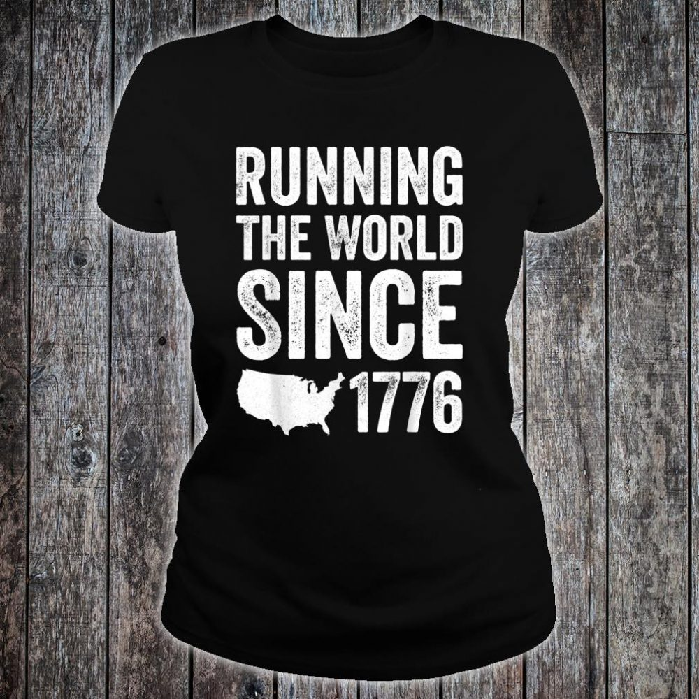 Running The World Since 1776 Shirt ladies tee