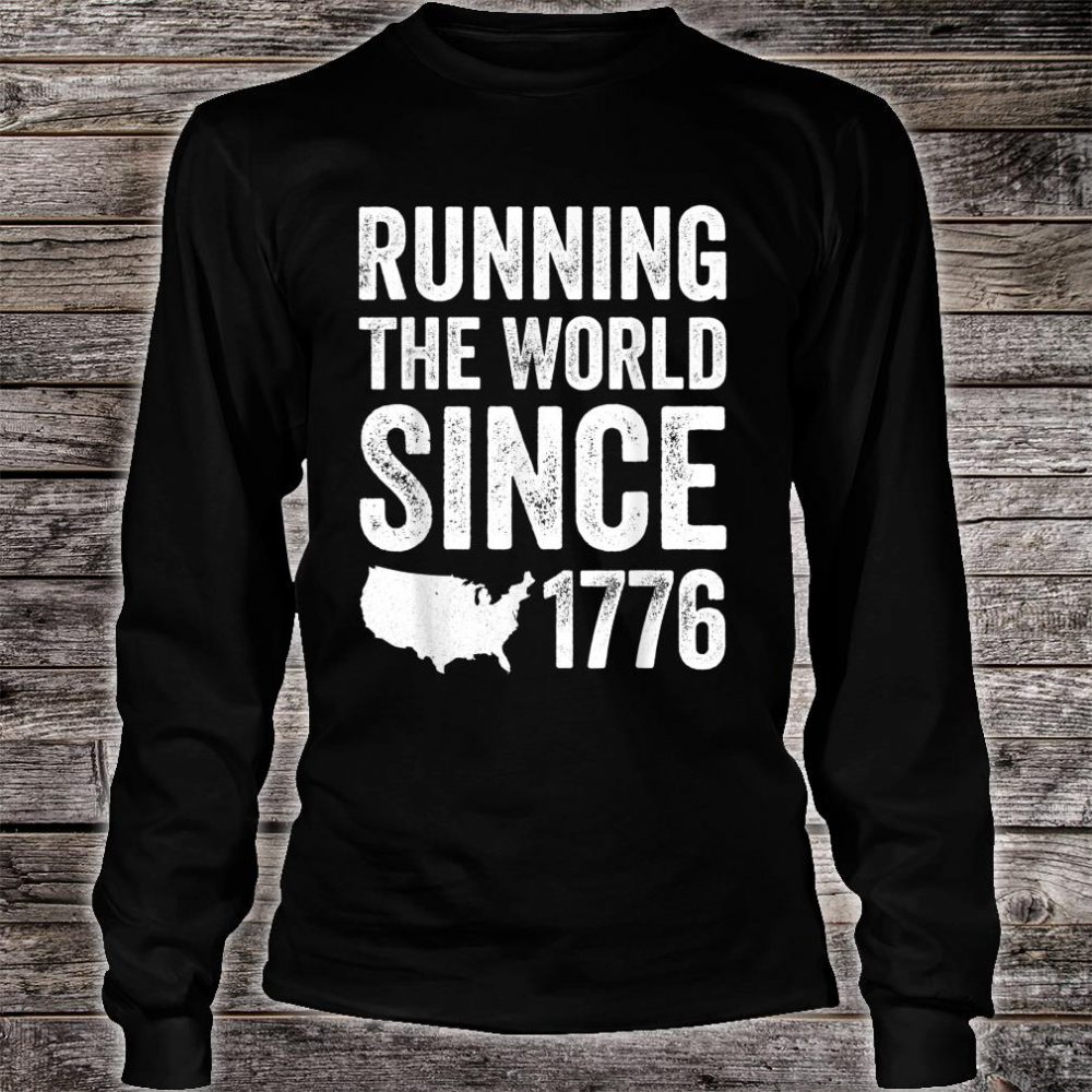 Running The World Since 1776 Shirt long sleeved