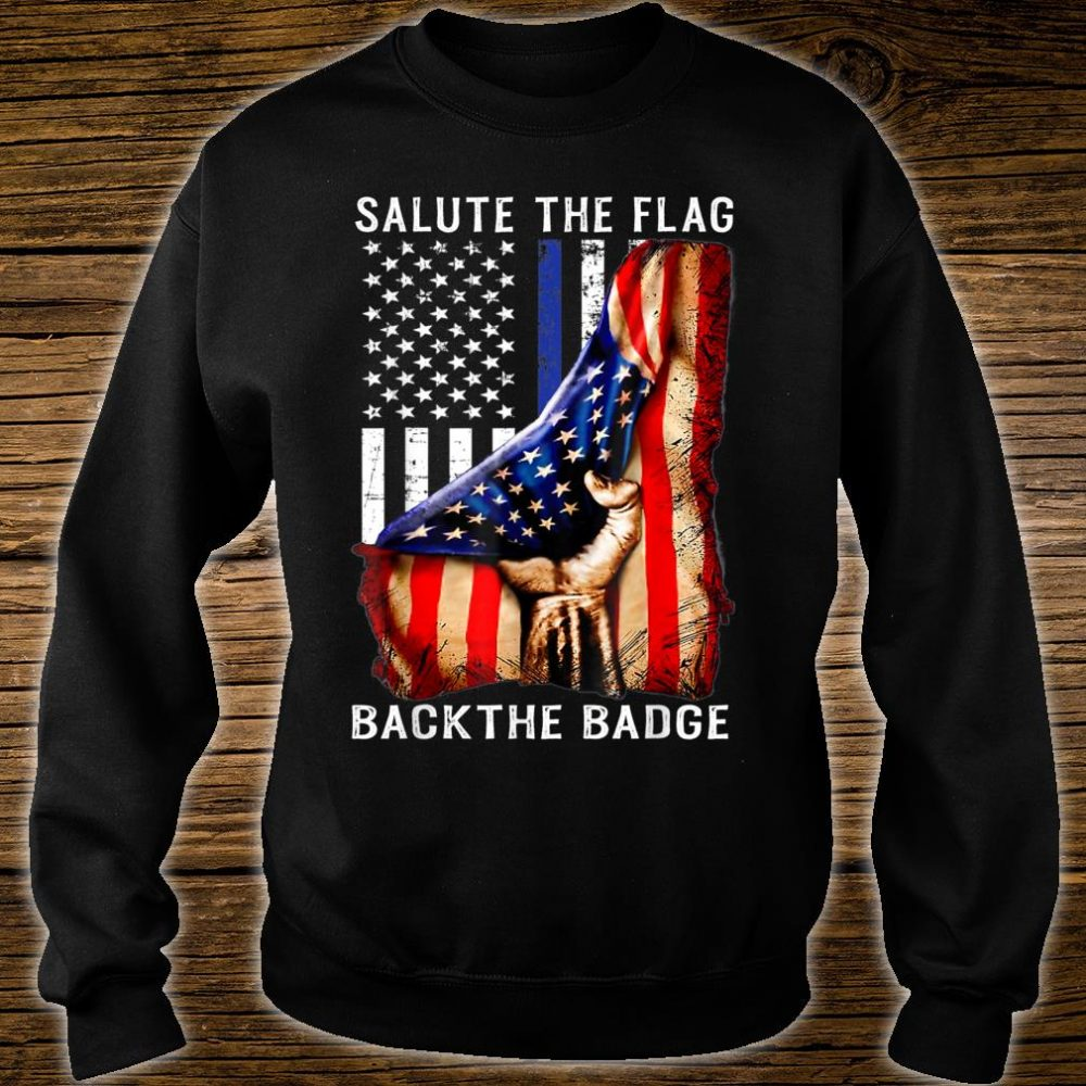 Salute the flag Back The Badge Flag Police Hand Shirt sweater