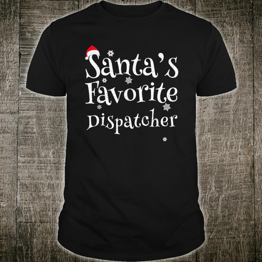 Santa's Favorite Dispatcher Perfect Christmas Shirt
