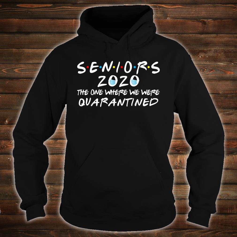 Seniors 2020 The One Where We Were Quarantined Shirt hoodie