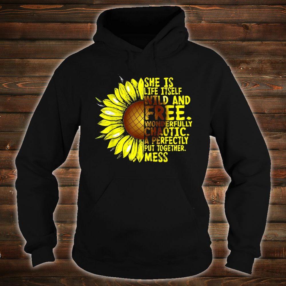 She Is Life Itself Wild And Free Sunflower Shirt hoodie