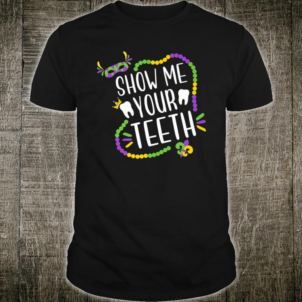 Show Me Your Teeth Shirt