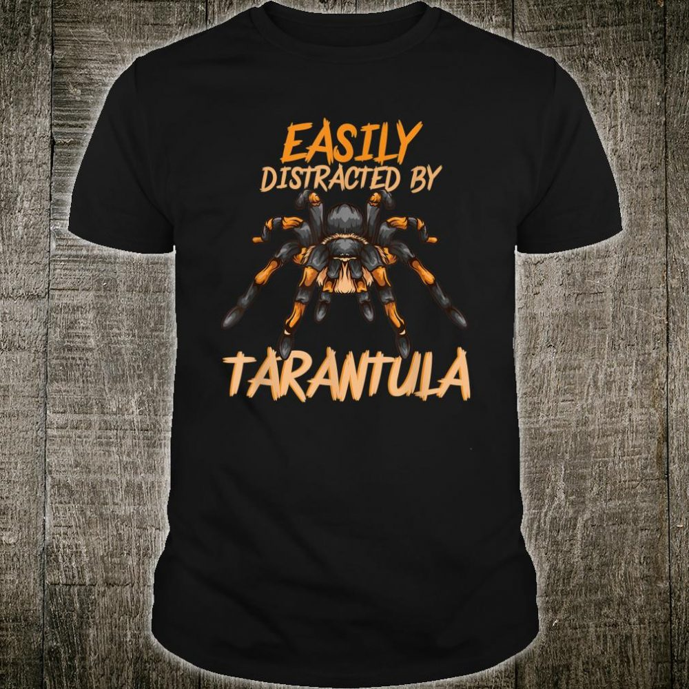 Spider Distracted By Tarantula Shirt