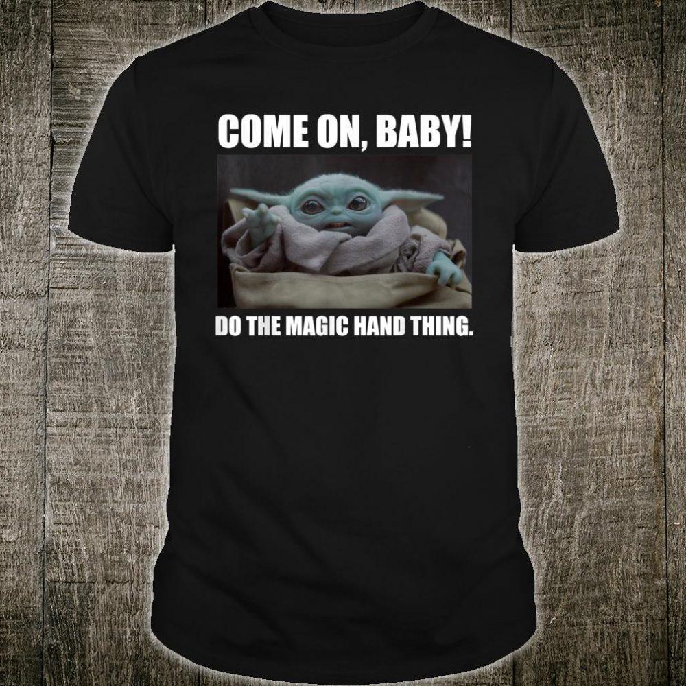 Star Wars The Mandalorian The Child Do The Magic Hand Thing Shirt