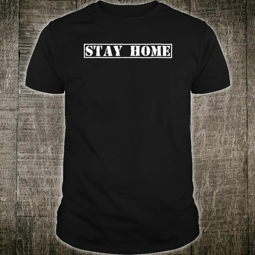 Stay Home Shirt