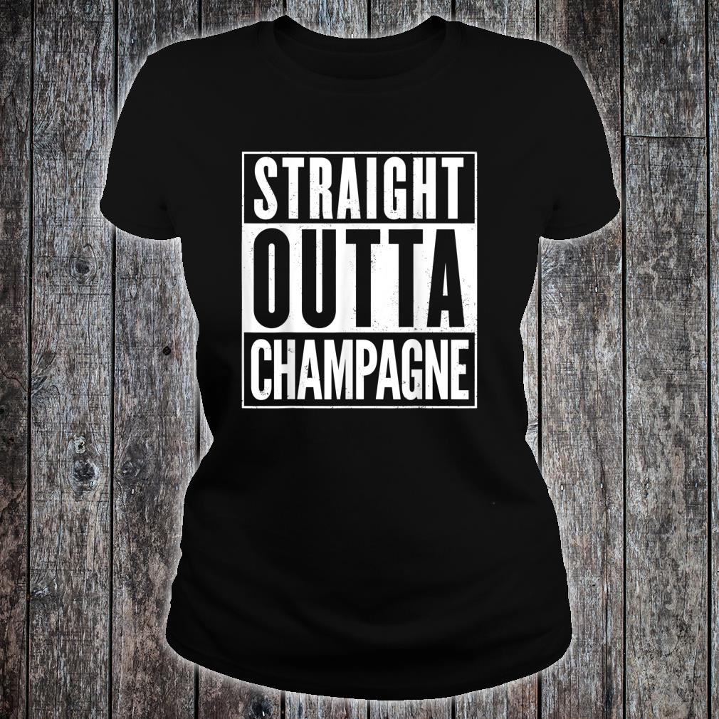 Straight Outta Champagne Shirt ladies tee