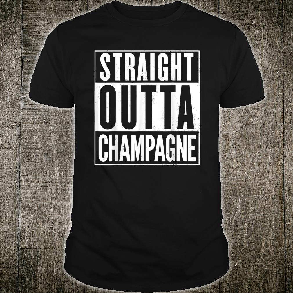 Straight Outta Champagne Shirt