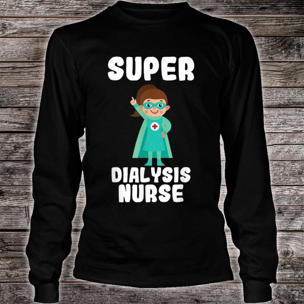 Super Dialysis Nurse Shirt long sleeved