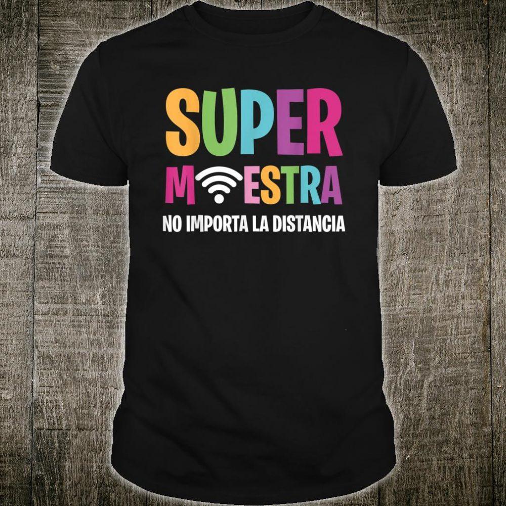 Super Maestra No Important Distancia Shirt