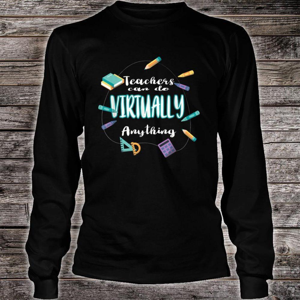 Teachers Can Do Virtually Anything Shirt long sleeved