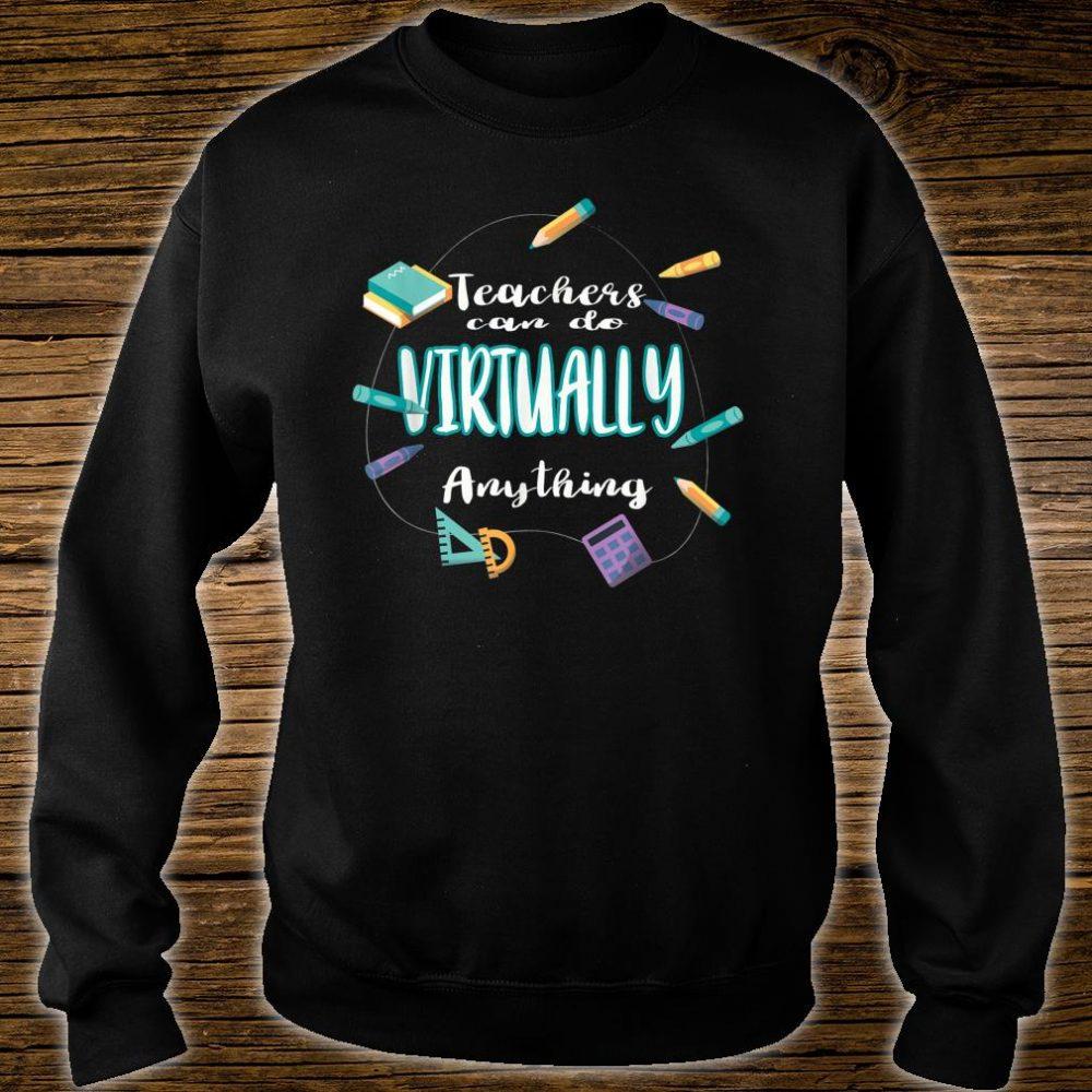 Teachers Can Do Virtually Anything Shirt sweater