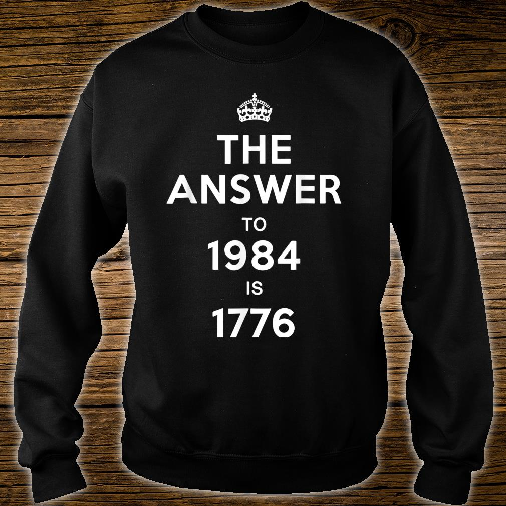 The Answer to 1984 is 1776 Shirt sweater