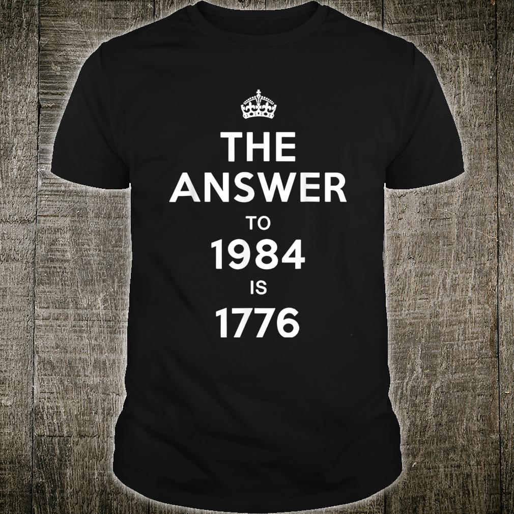 The Answer to 1984 is 1776 Shirt