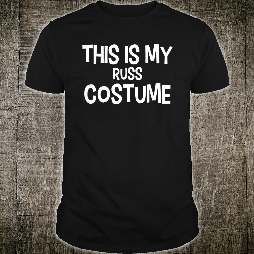 This is my RUSS Costume Halloween Simple Costume Shirt