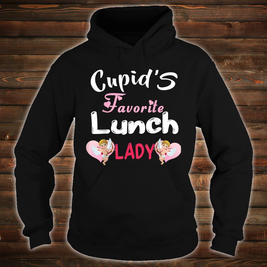 Valentine's Day Cupid's Favorite Lunch Lady School Cook Shirt hoodie