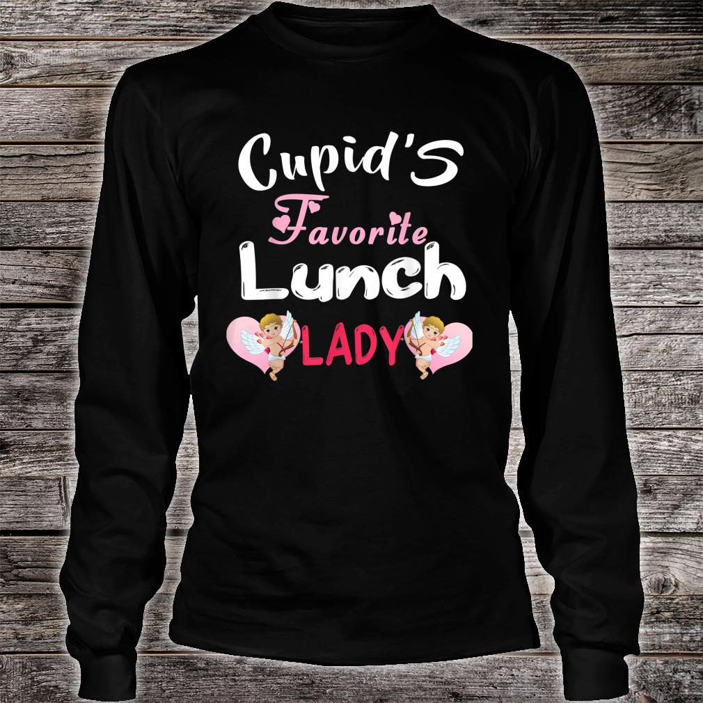 Valentine's Day Cupid's Favorite Lunch Lady School Cook Shirt long sleeved