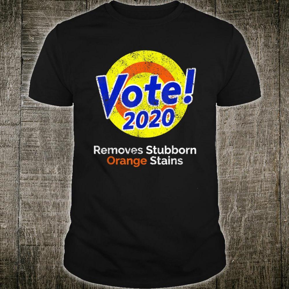 Vote Removes Stubborn Orange Stains Biden Harris 2020 Shirt