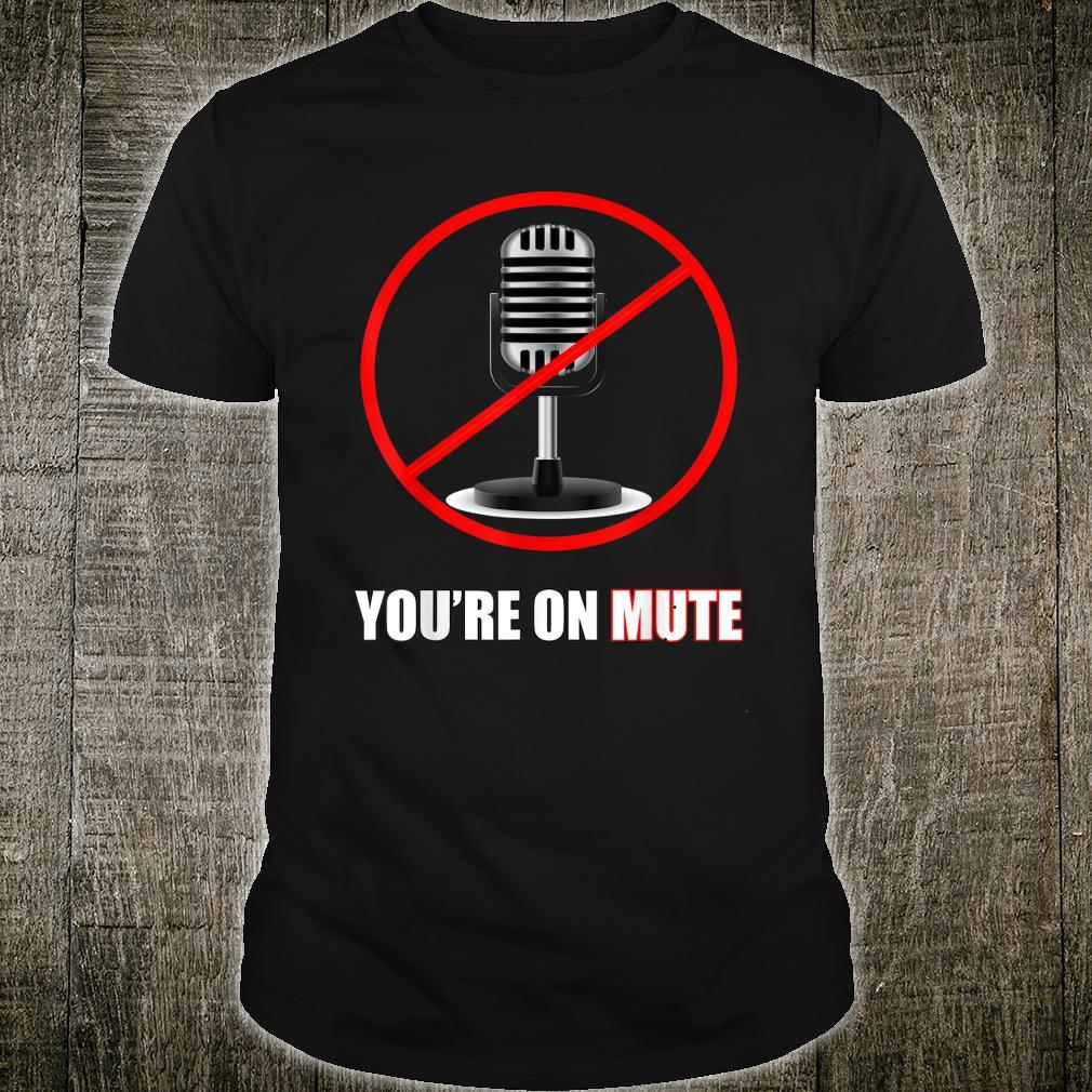 WFH You're On Mute 2020 Presidential Election Debate Shirt