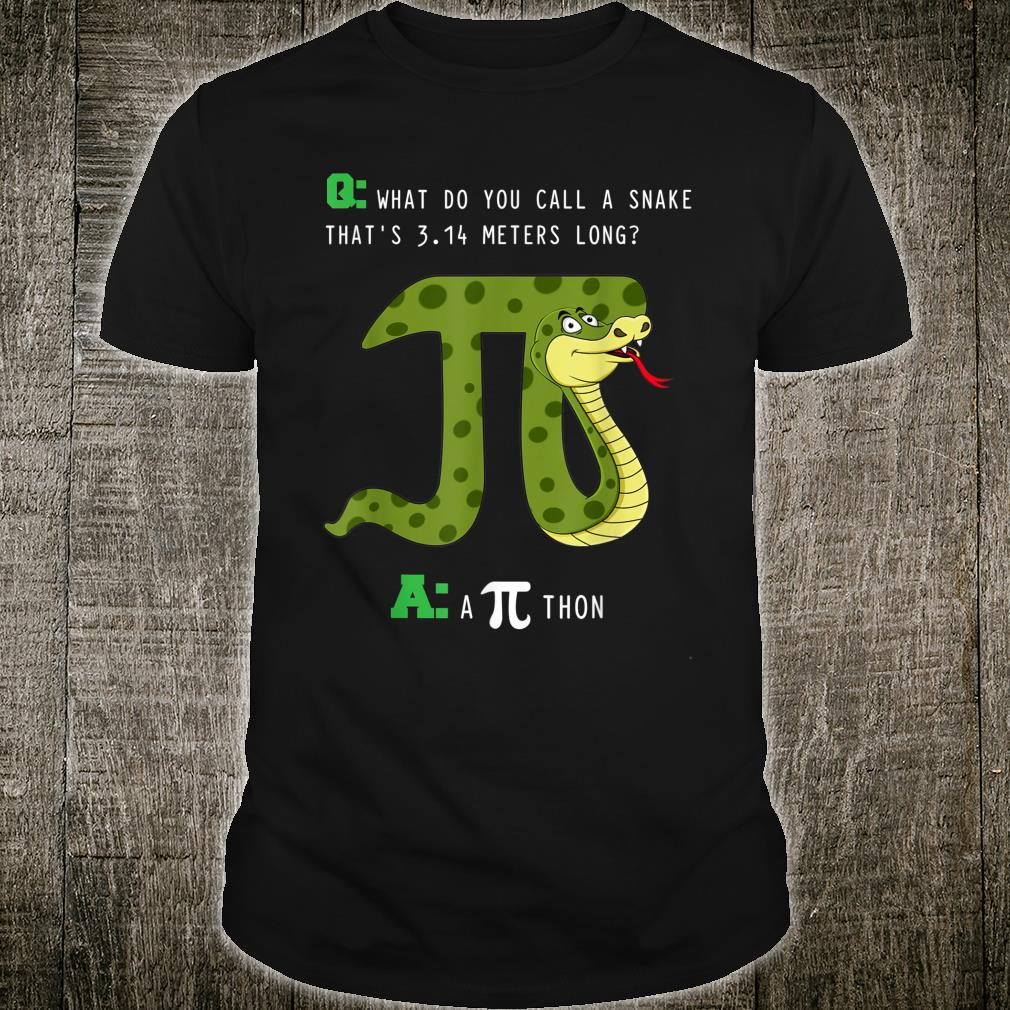 What Do You Call A Snake That's 3.14 Meters Long A Pithon Shirt