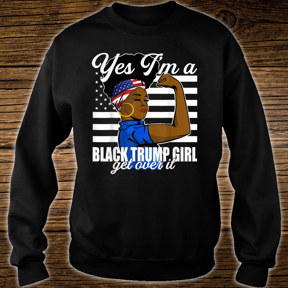 Yes Im A Black Trump Girl African American for Trump Shirt sweater