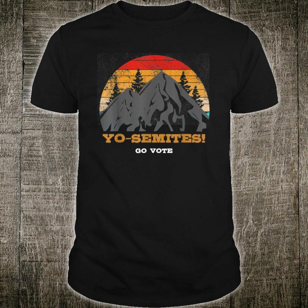 Yo Semite go vote Yo-Semites vintage election Anti Trump Shirt